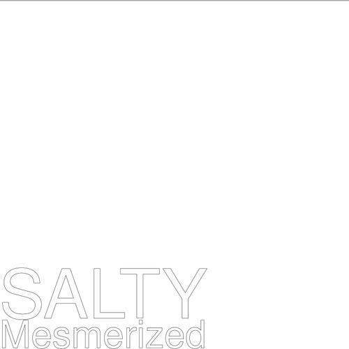 Mesmerized de Salty