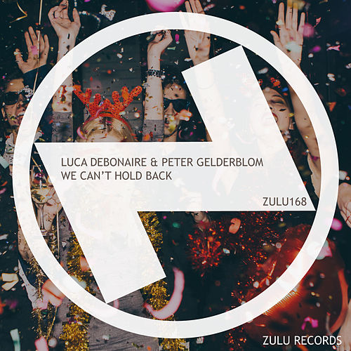 We Can't Hold Back (Club Mix) by Luca Debonaire