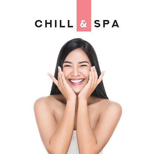 Chill & Spa: Relaxing Music Therapy, Zen, Lounge, Massage Music to Rest, Inner Harmony by Relaxing Spa Music