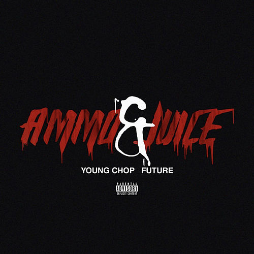 Ammo & Juice (feat. Future) de Young Chop