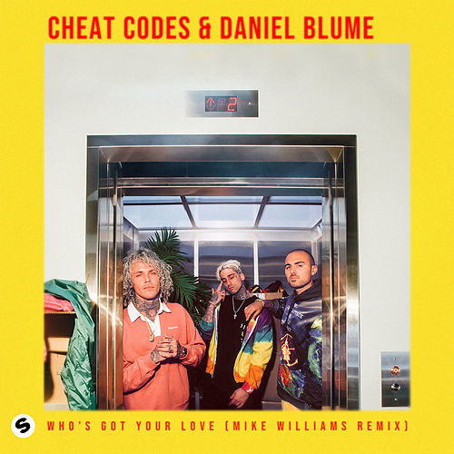 Who's Got Your Love (Mike Williams Remix) von Cheat Codes