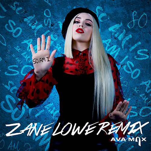 So Am I (Zane Lowe Remix) de Ava Max