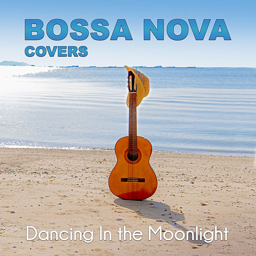 Dancing in the Moonlight by Bossa Nova Covers