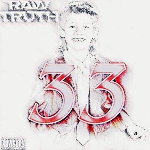 33 von The Raw Truth