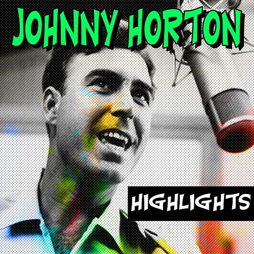 Johnny Horton Highlights (Highlights) by Johnny Horton
