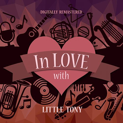 In Love with Little Tony (Digitally Remastered) by Little Tony