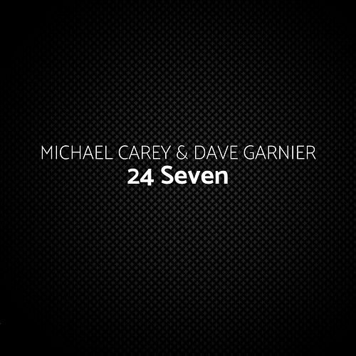 24 Seven (Dave Garnier Remix) by Michael Carey