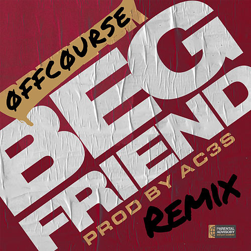 Beg Friend (Remix) von Off-Course