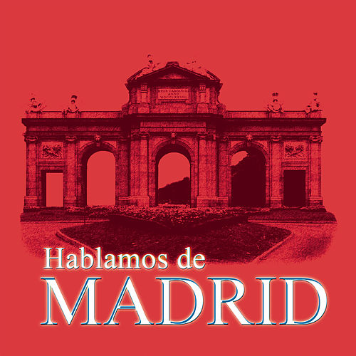Hablamos De Madrid de Various Artists