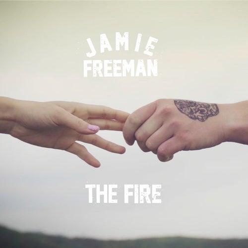 The Fire by Jamie Freeman