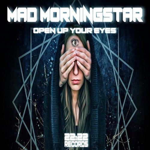 Open up Your Eyes von Mad Morningstar