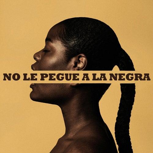 No Le Pegue a la Negra by Bla-De