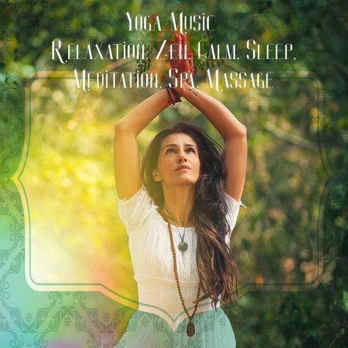Yoga Music: Relaxation, Zen, Calm, Sleep, Meditation, Spa, Massage de Various Artists