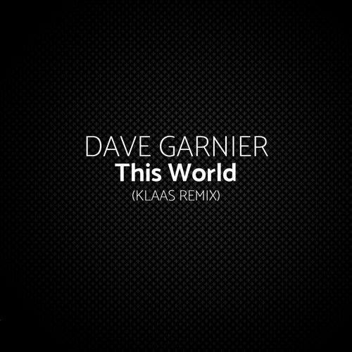 This World (Klaas Remix) von Dave Garnier