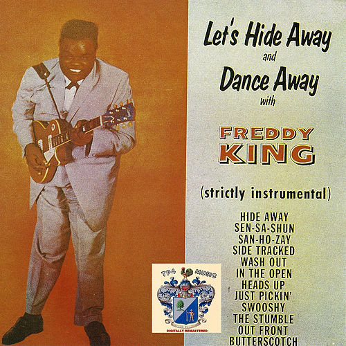 Let's Hide Away and Dance Away de Freddie King