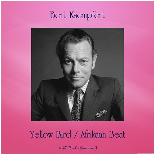 Yellow Bird / Afrikaan Beat (Remastered 2019) de Bert Kaempfert