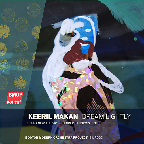 Keeril Makan: Dream Lightly by Boston Modern Orchestra Project