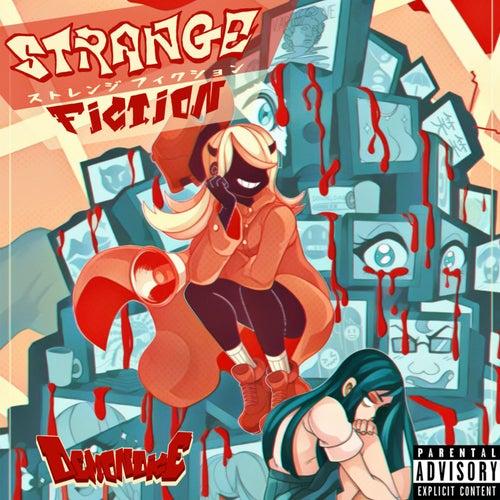 Strange Fiction by Demondice