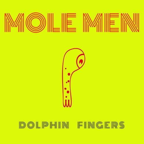 Mole Men by Dolphin Fingers