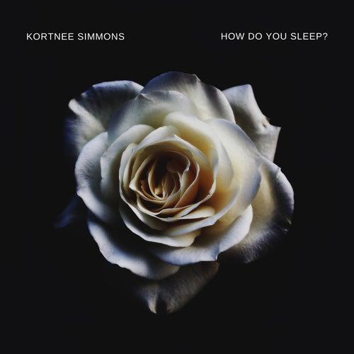 How Do You Sleep? von Kortnee Simmons