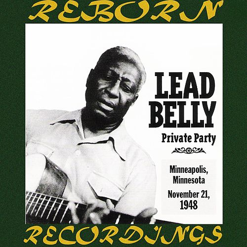 Private Party November 21, 1948 (HD Remastered) by Lead Belly