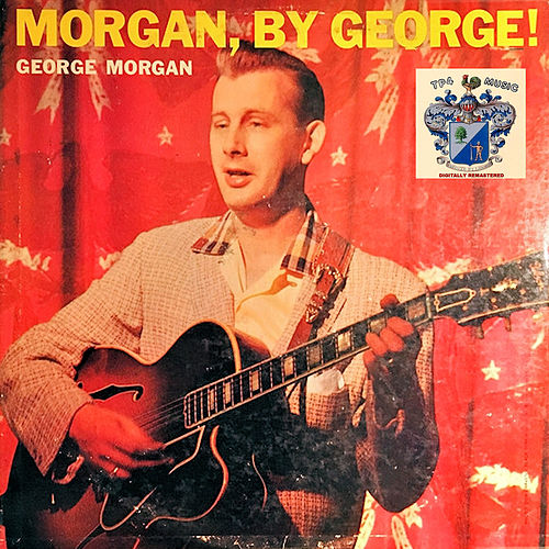 Morgan By George ! by George Morgan