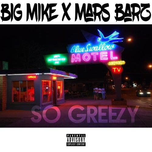 So Greezy de Big $ Mike
