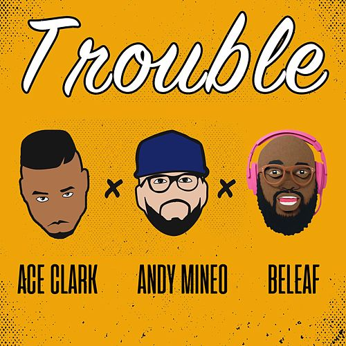 Trouble (Extended Version) von Ace Clark