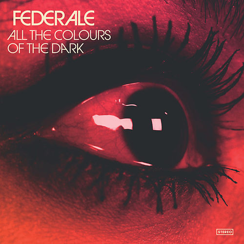All the Colours of the Dark by Federale