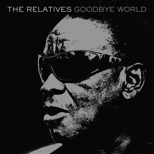 Goodbye World de The Relatives