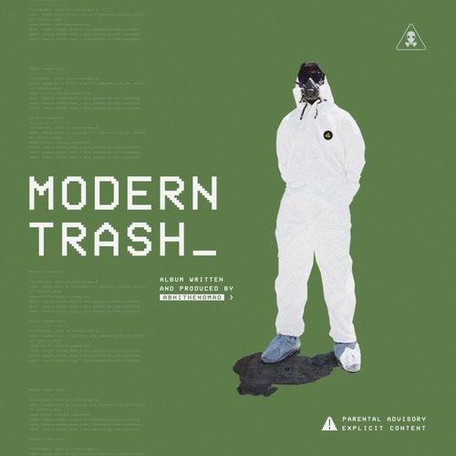 Modern Trash by Abhi The Nomad