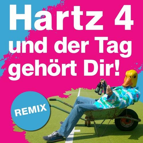 Hartz 4 und der Tag gehört dir (Remix) von Ingo ohne Flamingo