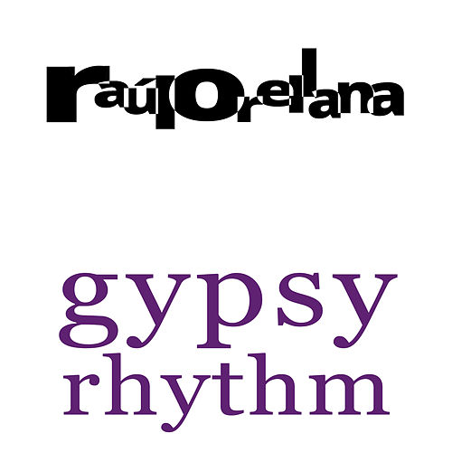 Gipsy Rhythm von Raúl Orellana