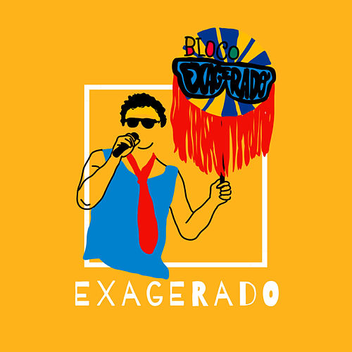 Exagerado by Bloco Exagerado