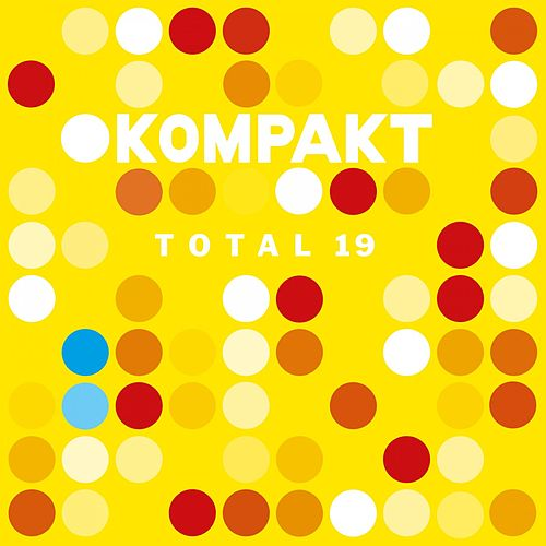 Kompakt: Total 19 von Various Artists