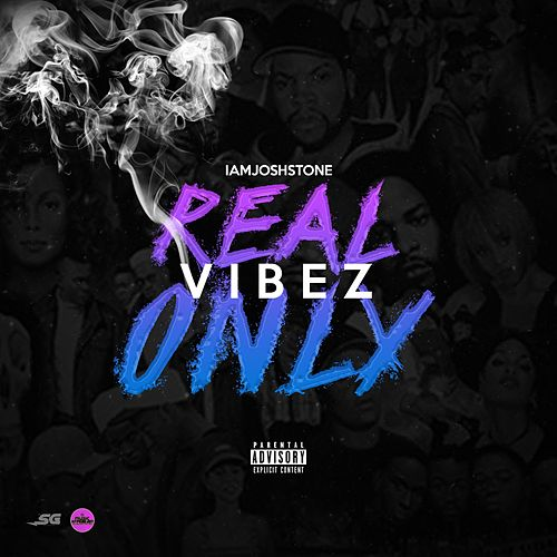Real Vibez Only by Iamjoshstone