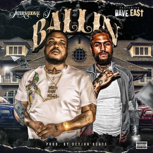 Ballin' (feat. Dave East) de International T