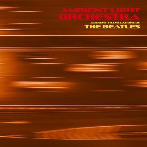 ALO Performs the Beatles de Ambient Light Orchestra