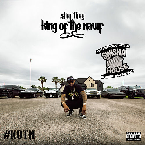 King of the Nawf (Swishahouse Remix) de Slim Thug