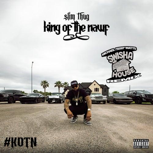 King of the Nawf (Swishahouse Remix) by Slim Thug
