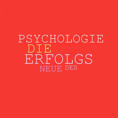 Die neue Psychologie des Erfolgs: Mehr Ausstrahlung, mehr Beliebtheit, mehr Einfluss, mehr Erfolg (Entfesseln Sie die Kraft Ihrer Persönlichkeit) von Patrick Lynen