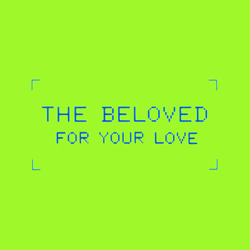 For Your Love (Age Of Insanity Remixes) von The Beloved