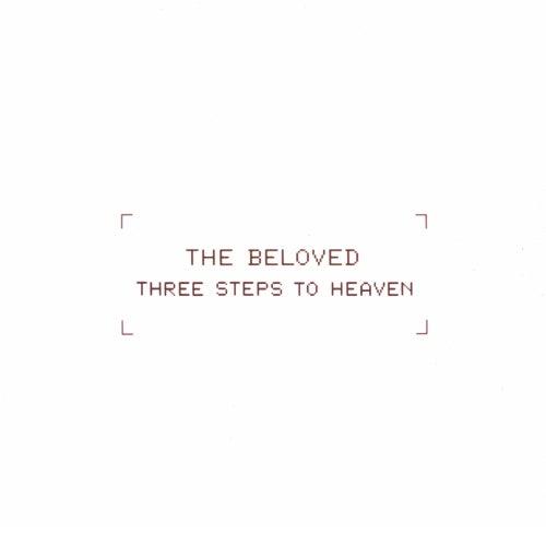 Three Steps To Heaven (Deep Dish Remixes) von The Beloved