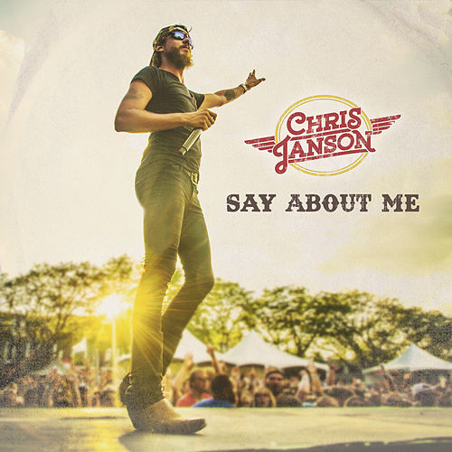 Say About Me by Chris Janson