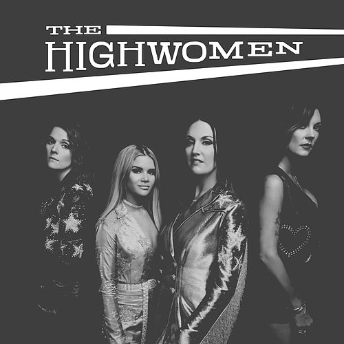Crowded Table von The Highwomen