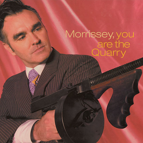 You Are the Quarry de Morrissey