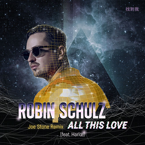 All This Love (feat. Harlœ) (Joe Stone Remix) by Robin Schulz