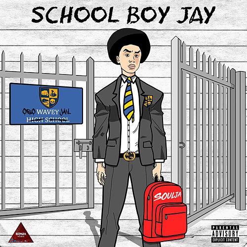 School Boy Jay by Oso Wavey Jay