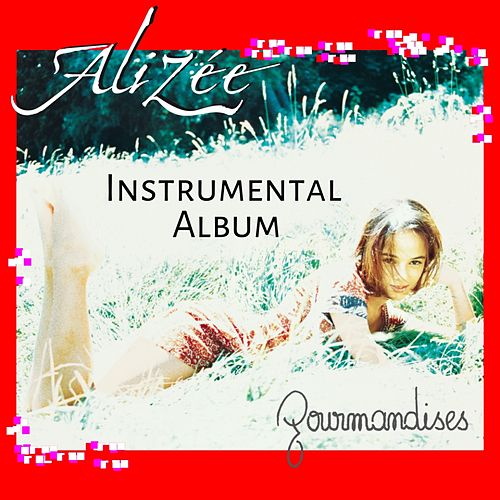 Gourmandises (Instrumental version) von Alizee