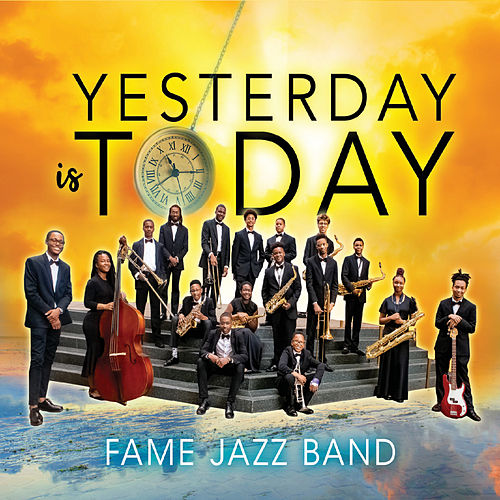 Yesterday Is Today by Fame Jazz Band